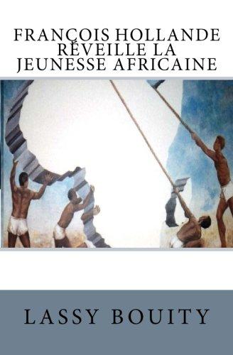9781493731015: François Hollande réveille la jeunesse africaine (Volume 1)
