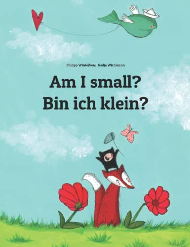 Am I small? Bin ich klein?: Children's Picture Book English-German (Bilingual Edition) (German...