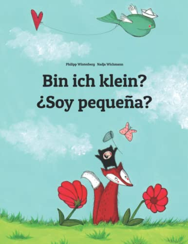 9781493732036: Bin ich klein? ¿Soy pequeña?: Kinderbuch Deutsch-Spanisch (zweisprachig/bilingual) (German and Spanish Edition)