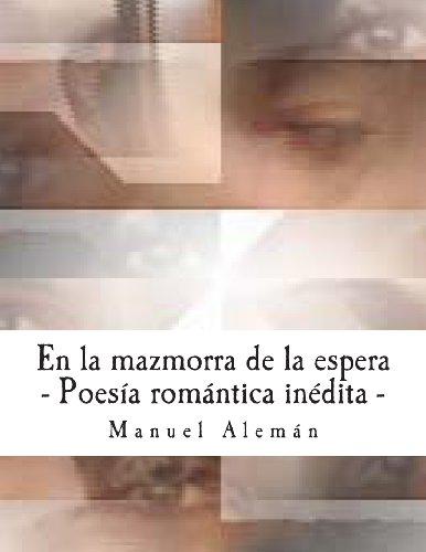 En la mazmorra de la espera: Poesía: Manuel Alemán