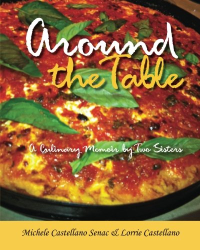9781493732456: Around the Table: A Culinary Memoir by Two Sisters