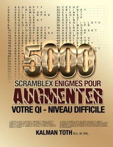 9781493732869: 5000 Scramblex Enigmes Pour Augmenter Votre QI - Niveau Difficile (FRENCH IQ BOOST PUZZLES) (French Edition)