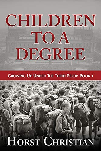 9781493734214: Children To A Degree: Growing Up Under The Third Reich