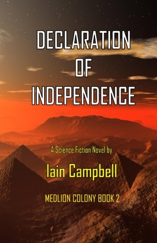Declaration of Independence (Medlion Colony) (Volume 2): Campbell, Iain
