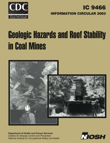 9781493735747: Information Circular 9466 Geologic Hazards and Roof Stability in Coal Mines