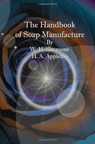 The Handbook of Soap Manufacture: Simmons, W. H.