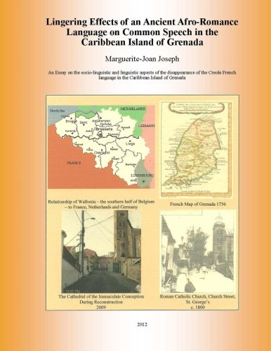 9781493736683: Lingering Effects of an Ancient Afro-Romance Language on Common Speech in the Caribbean Island of Grenada: Socio-linguistic and Linguistic aspects of ... Language in the Caribbean Island of Grenada