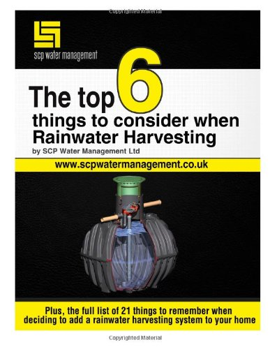 9781493736980: The Top 6 Things To Consider When Rainwater Harvesting: Learn How To Do Rainwater Harvesting The Right Way