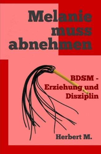 9781493738014: Melanie muss abnehmen: BDSM - Erziehung und Disziplin (German Edition)