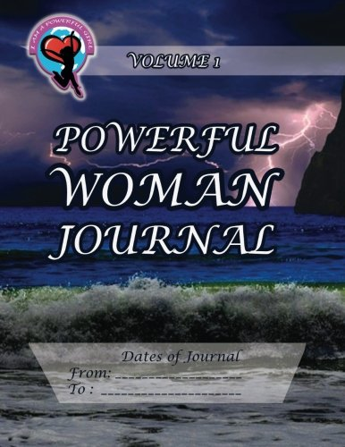 9781493738564: Powerful Woman Journal: Volume 1 (The Powerful Woman Journals)