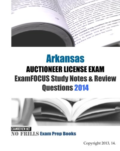 9781493738762: Arkansas AUCTIONEER LICENSE EXAM ExamFOCUS Study Notes & Review Questions 2014