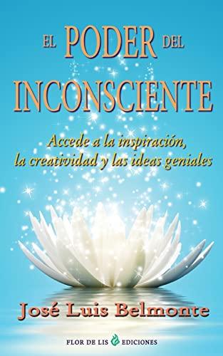 El Poder del Inconsciente: Accede a la Inspiracion, Creatividad E Ideas Geniales