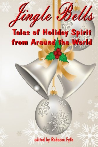 9781493739400: Jingle Bells: Tales of Holiday Spirit from Around the World