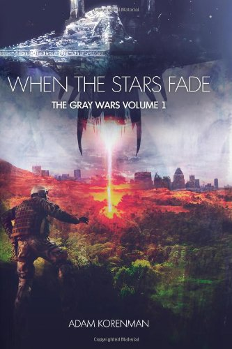 9781493740260: When the Stars Fade (The Gray Wars)