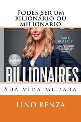 9781493742899: Podes ser um bilionário ou milionário: Sua vida mudará (1) (Volume 1) (Portuguese Edition)