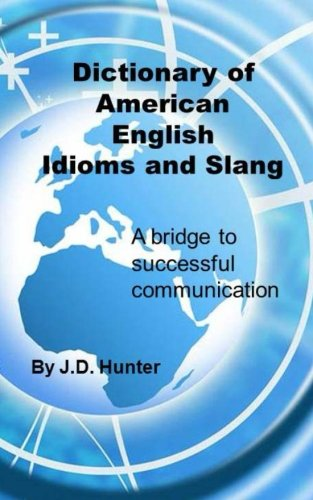 9781493744336: Dictionary of American English Idioms and Slang: a bridge to successful communication