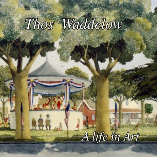 Thos Waddelow. A Life in Art: Gutierrez, Frank, Waddelow, Thos