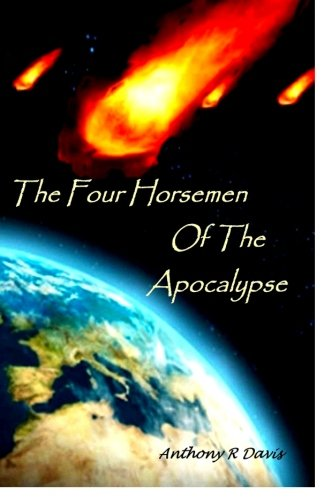 The Four Horsemen Of The Apocalypse: N/A: Mr Anthony Ronald Davis