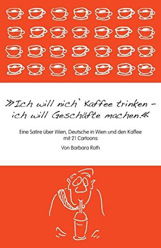 Ich will nich' Kaffee trinken, ich will: Barbara Roth