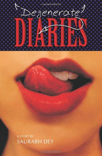 9781493747115: Degenerate Diaries: The story of a girl in search of freedom from the shackles of traditional thinking. This story brings to our attention the very core values of our way