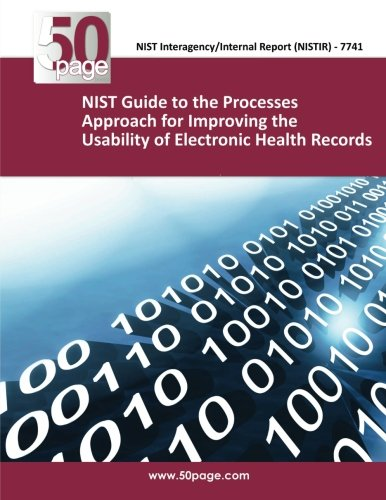 9781493747603: (NISTIR 7741) NIST Guide to the Processes Approach for Improving the Usability of Electronic Health Records