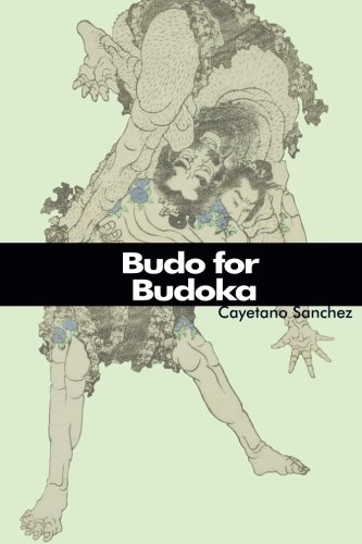 9781493747801: Budo for Budoka: (English Version)