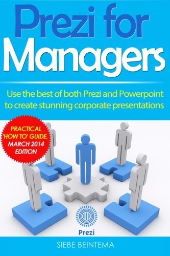 9781493748907: Prezi for Managers: Use the best of both Prezi and Powerpoint to create stunning corporate presentations