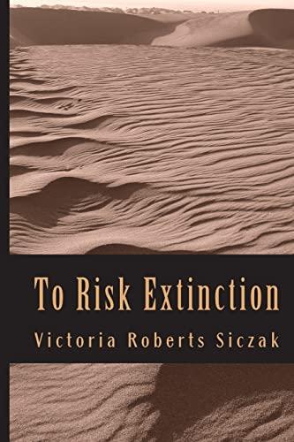 9781493749140: To Risk Extinction