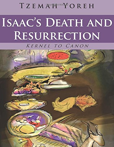 9781493749768: Isaac's Death and Resurrection (Bilingual Version) (Kernel to Canon)