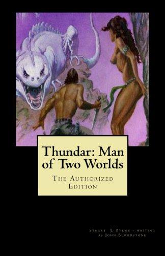 9781493750788: Thundar: Man of Two Worlds (The Authorized Editon)