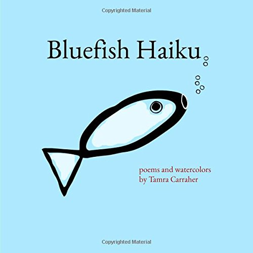 bluefish haiku: Carraher, Tamra