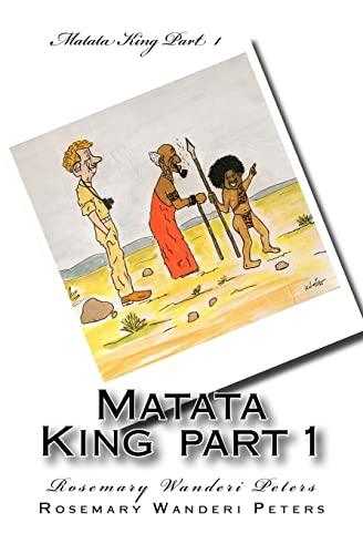 Matata King Part 1: Peters, Rosemary Wanderi