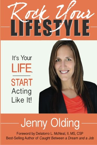 9781493752409: Rock Your Lifestyle: It's YOUR Life, Start Acting Like It