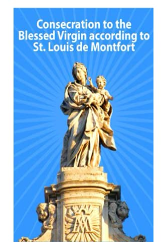 9781493753048: Consecration to the Blessed Virgin according to St. Louis de Montfort