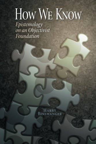 9781493753147: How We Know: Epistemology on an Objectivist Foundation