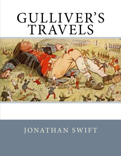 gullivers travels by swift as a fine Gulliver's travels is often considered to be a children's book, mainly due to the wide publicity and popularity that the first part of the novel describing gulliver's adventures in lilliput has received.