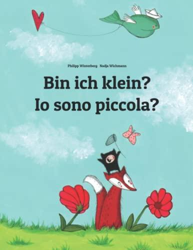 9781493753611: Bin ich klein? Io sono piccola?: Kinderbuch Deutsch-Italienisch (zweisprachig/bilingual) (German Edition)