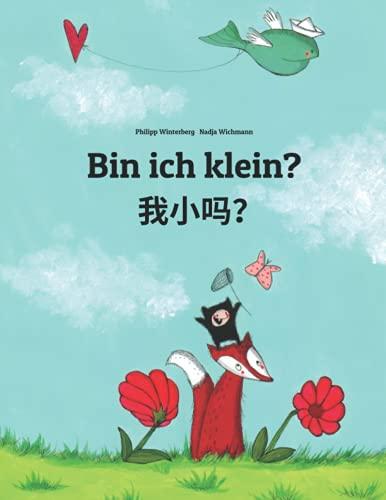 9781493753765: Bin ich klein?: Wo xiao ma? Kinderbuch Deutsch-Chinesisch [vereinfacht] (zweisprachig/bilingual)