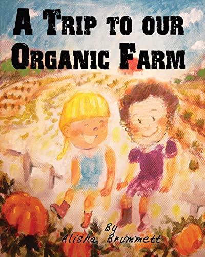 9781493754144: A Trip to our Organic Farm