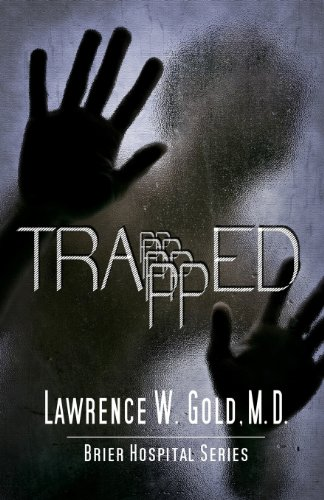 9781493754236: Trapped (Brier Hospital Series)