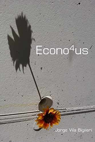 9781493754250: Econo4us: El fin de las crisis del sistema capitalista