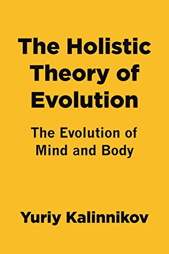 9781493754311: The Holistic Theory of Evolution: The Evolution of Mind and Body