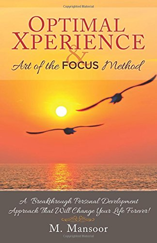 Optimal Xperience & Art of the FOCUS Method: A Breakthrough Personal Development Approach That ...