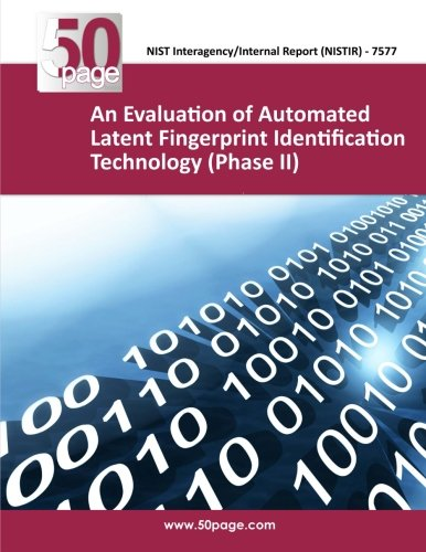 9781493755462: An Evaluation of Automated Latent Fingerprint Identification Technology (Phase II)