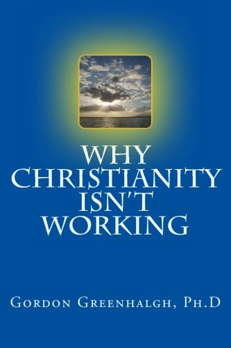 9781493755981: why christianity isn't working
