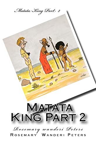 King Matata Part 2: Peters, Rosemary Wanderi