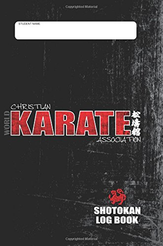 9781493757374: World Christian Karate Association: Shotokan Log Book