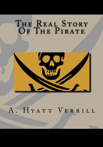 9781493757480: The Real Story Of The Pirate