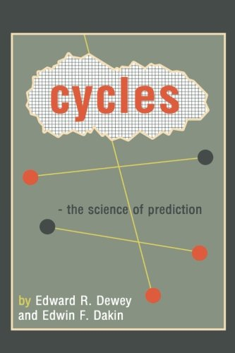 Cycles: The Science of Prediction: Edward R. Dewey