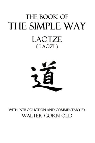 The Book of the Simple Way: Laotze